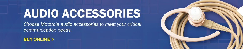 Audio Accessories - Choose Motorola audio accessories to meet your critical communication needs. Buy Online